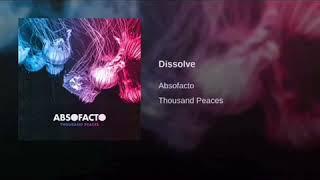 Absofacto - Dissolve (Slowed Down)