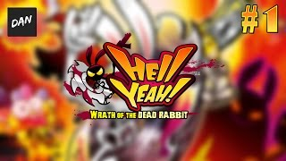 GOTTA GO(RE) FAST   Hell Yeah! Wrath of the Dead Rabbit Gameplay [#1]