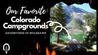 Our Favorite Colorado Campgŗounds + How to Find Free Dispersed Campsites in Colorado!