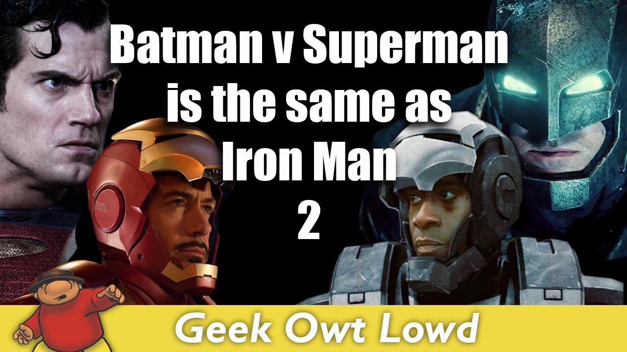batman v superman iron man 2 are the same movie feat bvs iron man 2 trailer batman superman iron man 2
