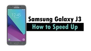 Samsung Galaxy J3 - How to Speed Up | H2TechVideos
