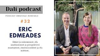 """#32 DALÍ PODCAST: Eric Edmeades """"Häbi on kõige lahedam emotsioon maailmas!"""""""