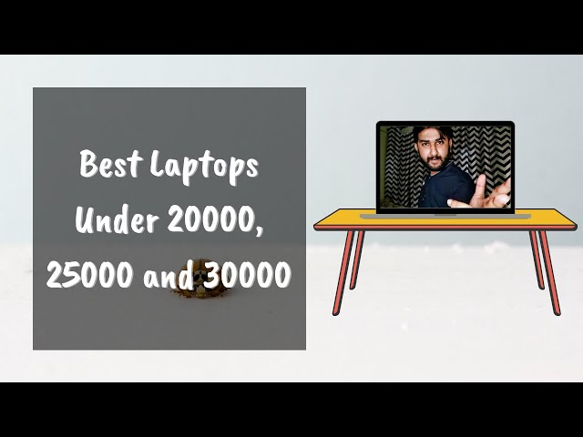 Best laptops under 20000, 25000 and 30000 rupees - Best laptops for every need