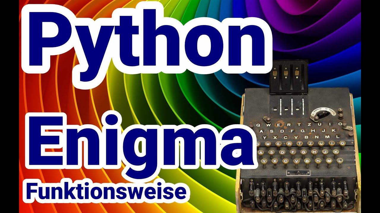 Python Tutorial, 20 Enigma 20, Die Funktionsweise der Enigma