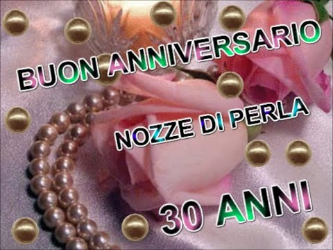 Anniversario Matrimonio 30 Anni.Buon Anniversario Nozze Di Perla 30 Anni Di Matrimonio Buongiorno
