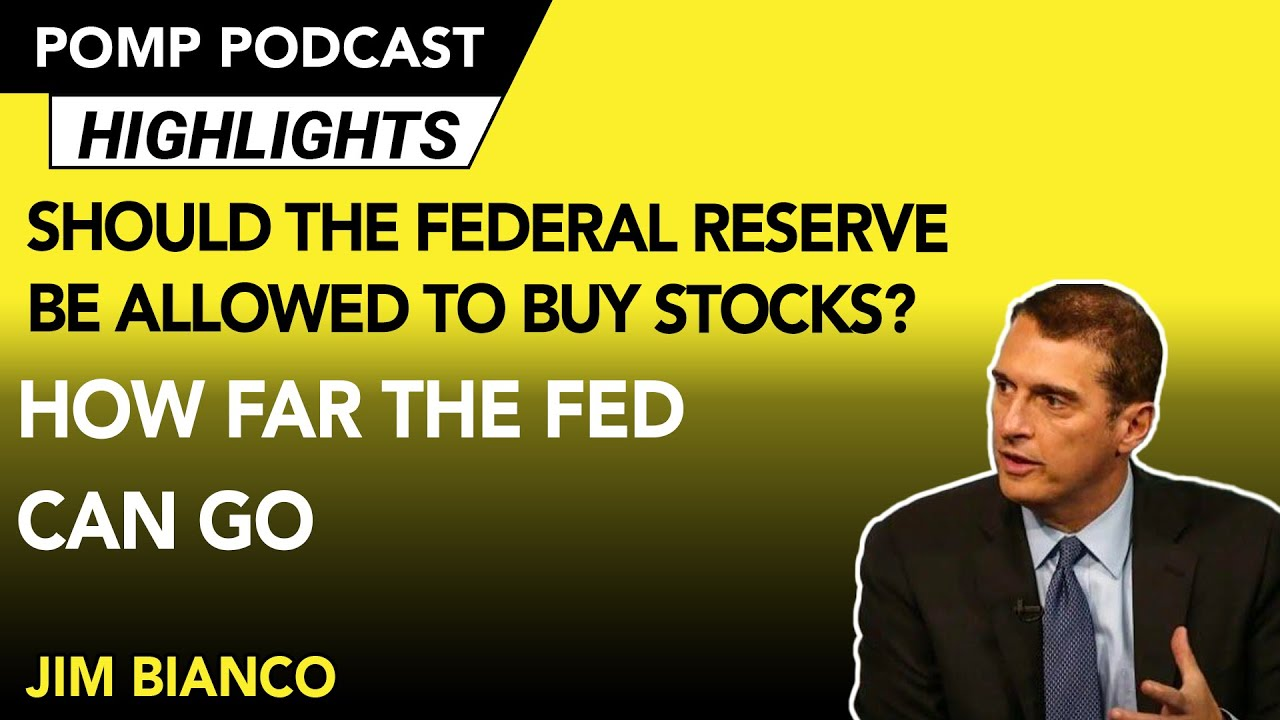 Should the Federal Reserve Be Allowed to Buy Stocks? Jim Bianco on How Far the Fed Can Go