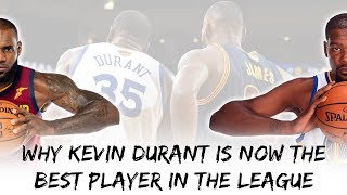 Why Kevin Durant Is Arguably The Best Player In The League