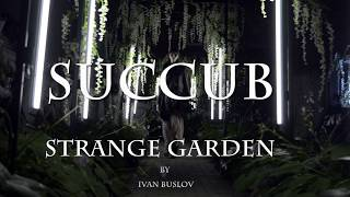 Succub STRANGE GARDEN for Instagram