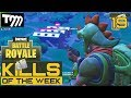 Fortnite: Battle Royale - KILLS OF THE WEEK #19