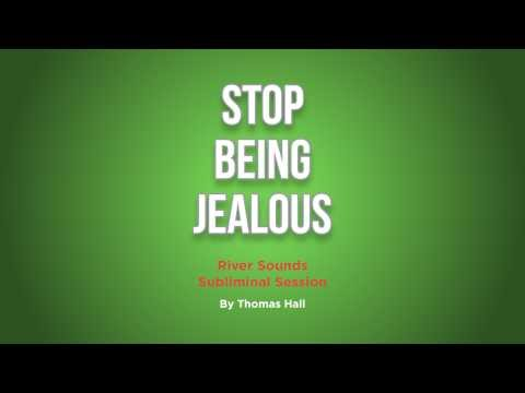 Stop Being Jealous - River Sounds Subliminal Session - By Thomas Hall