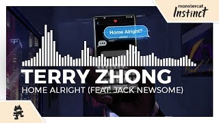 Terry Zhong - Home Alright (feat. Jack Newsome) [Monstercat Release]