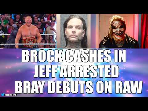 Brock New Universal Champion | Jeff Hardy Arrested | Bray On Raw (My Thoughts)