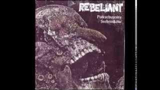 REBELIANT - POTRZEBUJEMY SREBRNIKÓW (FULL ALBUM)