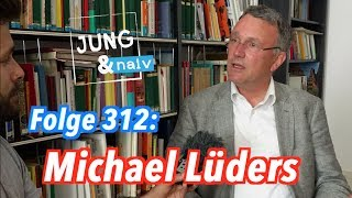Michael Lüders über Irrtümer, Interessen & Liebe zum Orient - Jung & Naiv: Folge 312