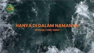 Hanya Di Dalam Nama-Nya (Official Lyric Video) - JPCC Worship Choir