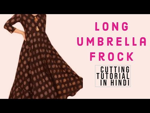 Long Umbrella Frock   CUTTING   Full Tutorial In Hindi