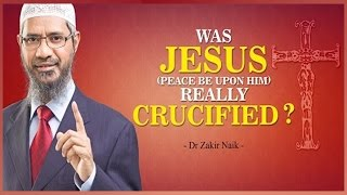 Islamic research foundation dr zakir naik can you prove that jesus pbuh  was not crucified  peace tv