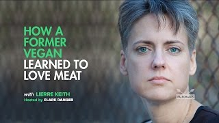 Lierre Keith | How a Former Vegan Learned to Love Meat