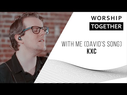 With Me (David's Song) // KXC // New Song Cafe