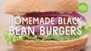 Homemade Black Bean Burgers | Special Diet Recipes | Whole Foods Market