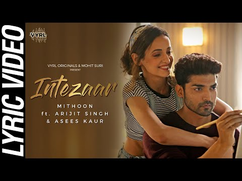 Intezaar- Mithoon Ft. Arijit Singh & Asees Kaurofficial Lyric Videogurmeet, Sanaya Vyrloriginals