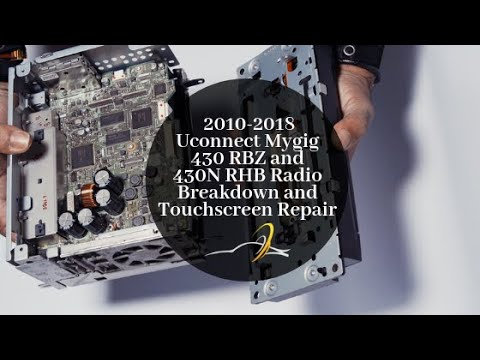 Uconnect Mygig 430 RBZ and 430N RHB Radio Breakdown and Touchscreen Repair [2010-2018]