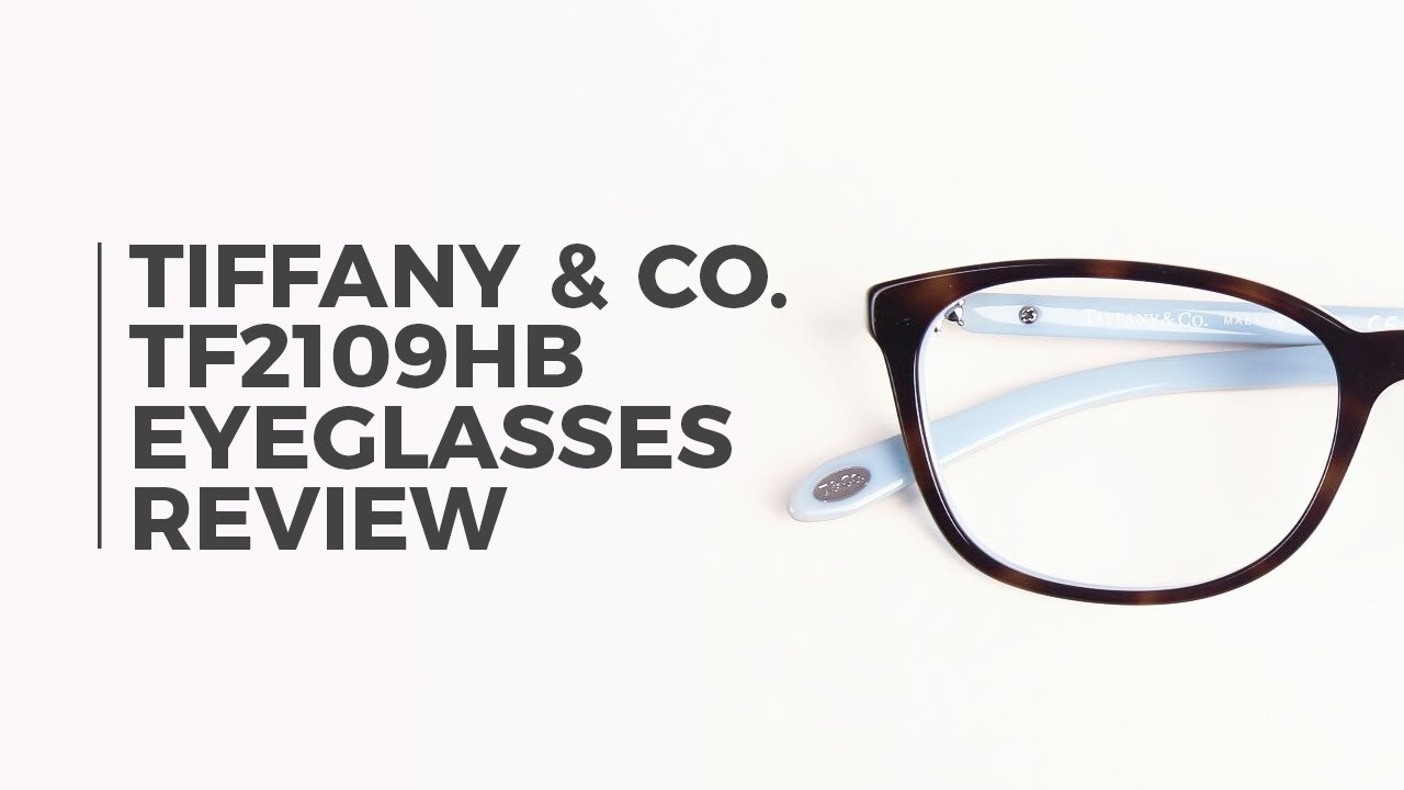 dcca686dfe Tiffany   Co TF2109HB Eyeglasses Review