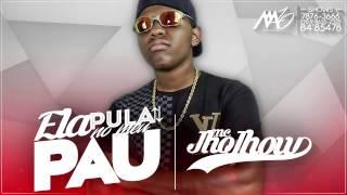 MC JhoJhow -  Ela Pula No Meu Pau ( Áudio Oficial ) ( DJ Douglinhas MPC & Jorgin Deejhay )