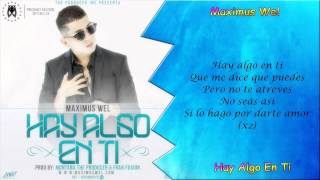 Maximus Wel Hay Algo En Ti Video Letra Original