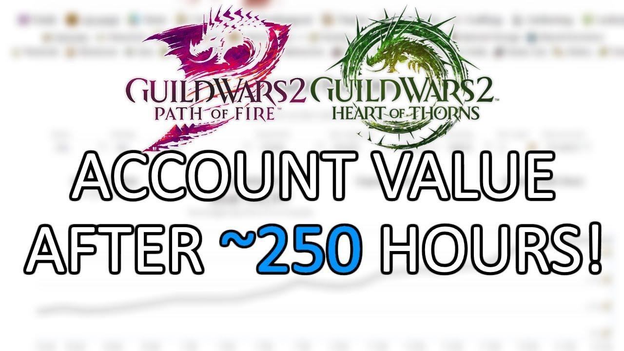 Guild Wars 2: What I've Earned in 250 hours! [GW2Efficiency Stats/Progress]
