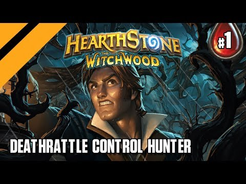 Hearthstone: The WitchWood - Deathrattle Control Hunter - P1
