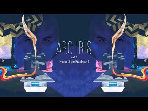 """Arc Iris - """"Honor Of The Rainbows I"""" (Full Album Stream)"""