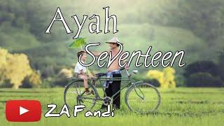 lagu seventeen - Ayah [lyric video]