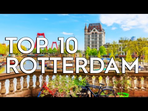 ✅ TOP 10: Things To Do In Rotterdam