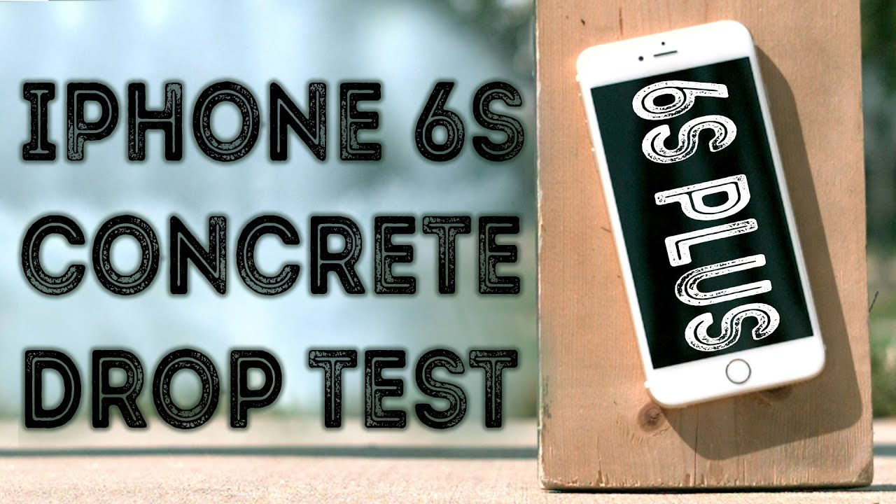 iphone drop test iphone 6s plus drop test 11808