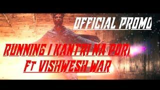 Running | Kantri Na Pori(Telugu Rap) | Ft Vishwesh War |  Promo 2017