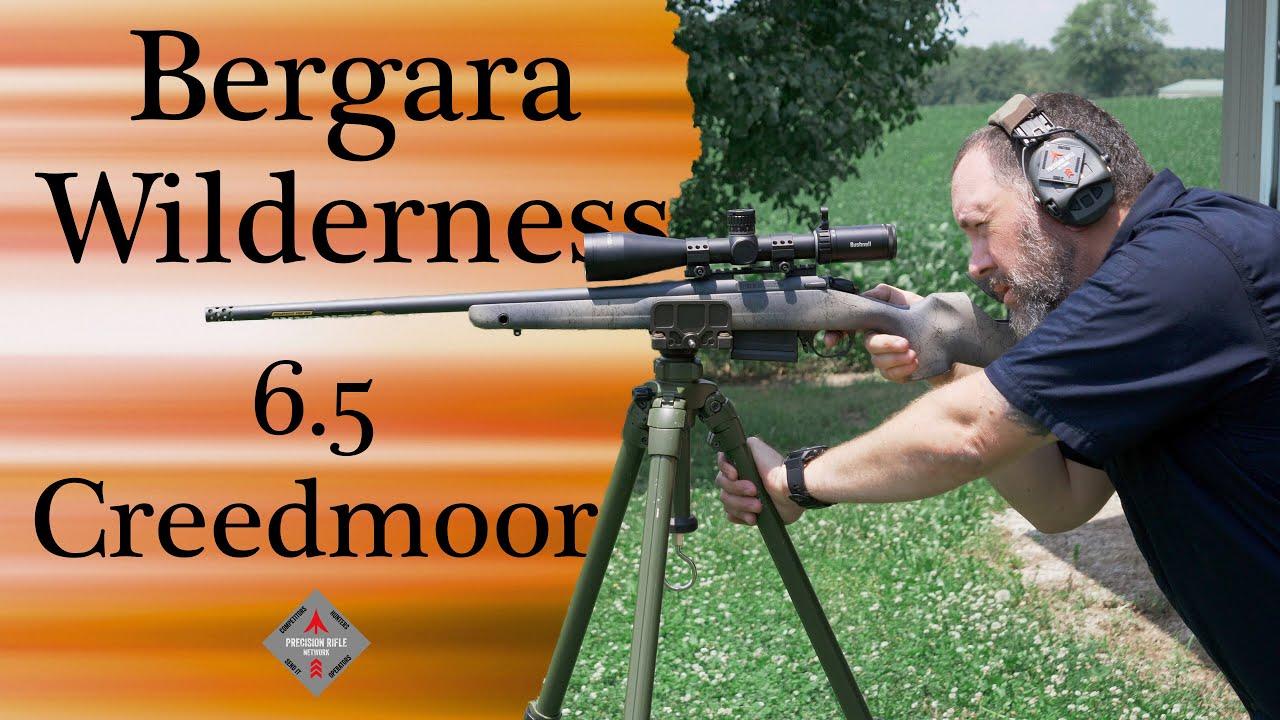 Bergara Wilderness Terrain | 6.5 Creedmoor Part Two