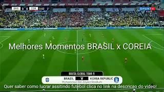 BRASIL 3 x 0 COREIA DO SUL AMISTOSO - MELHORES MOMENTOS (2019)