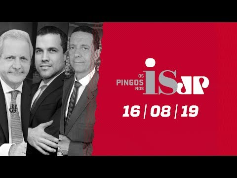 Os Pingos Nos Is - 16/08/2019 -Bolsonaro e o abuso de autoridade/Delações sob risco/Os pobres do PT