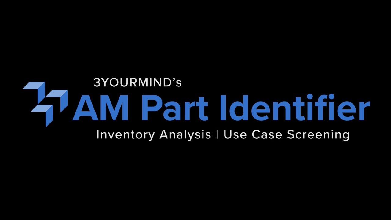 How to Find The Best Parts to Shift to Additive - 3YOURMIND's AMPI