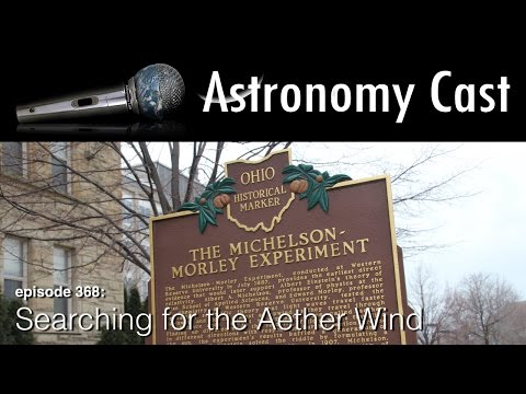 Astronomy Cast Ep. 368: Searching for the Aether Wind: the Michelson–Morley Experiment