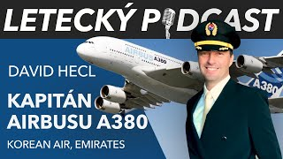 Kapitán Airbusu A380 (Emirates, Korean Air) - David Hecl - [LETECKÝ PODCAST]™