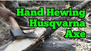 Hand Hewn Timber with Husqvarna Carpenter's Axe.