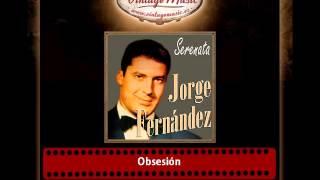 Jorge Fernández – Obsesión