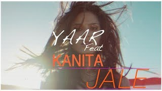Download YAAR  feat. KANITA - Jale  (Lyric video) Mp3 and Videos