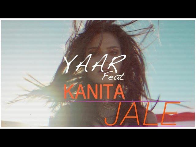 YAAR  feat. KANITA - Jale  (Lyric video)