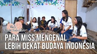 Hati Sang Bidadari - Para miss Mengenal Lebih Dekat Budaya Indonesia [31 Agustus 2019]