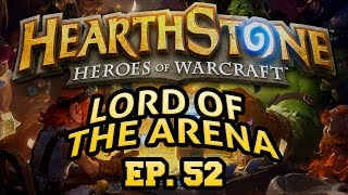 Hearthstone: Lord of the Arena - Episode 52