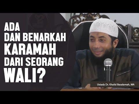 Ada Dan Benarkah Karamah Dari Seorang Wali?, Ustadz DR Khalid Basalamah, MA