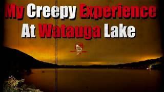 """""""My Creepy Experience at Watauga Lake"""" Original Creepy Story"""